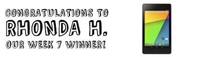 Congratulations to Rhonda H., our week 7 winner!